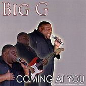 Coming At You by Big G