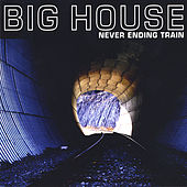 Never Ending Train by Big House (Country)