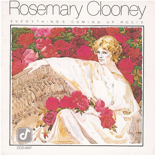 Play & Download Everything's Coming Up Rosie by Rosemary Clooney | Napster