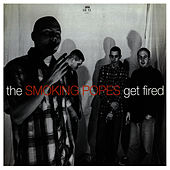 Play & Download Get Fired by The Smoking Popes | Napster