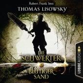 Blutiger Sand - Die Schwerter - Die High-Fantasy-Reihe 8 (Ungekürzt) von Thomas Lisowsky