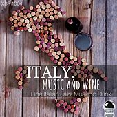 Italy, Music and Wine: Fine Italian Jazz Music to Drink by Various Artists