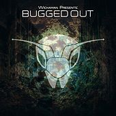 Wickaman Presents: Bugged Out - EP by Various Artists