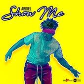 Show Me by Abdiel