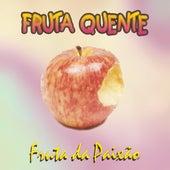Fruta da Paixão by Banda Fruta Quente