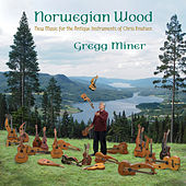 Nowegian Wood by Gregg Miner
