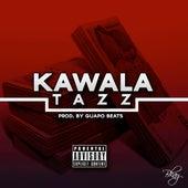 Kawala by Tazz