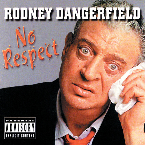 Play & Download No Respect by Rodney Dangerfield | Napster