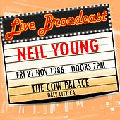 Live Broadcast  21st November 1986  The Cow Palace de Neil Young