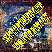 The Best Synthesizer Classics Album In The World Ever! Episode X A New Synth de The Synthesizer