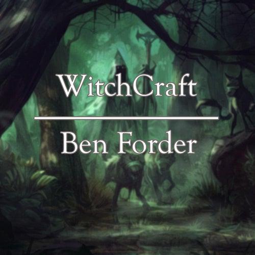 WitchCraft by Ben Forder