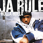 Holla, Holla by Ja Rule