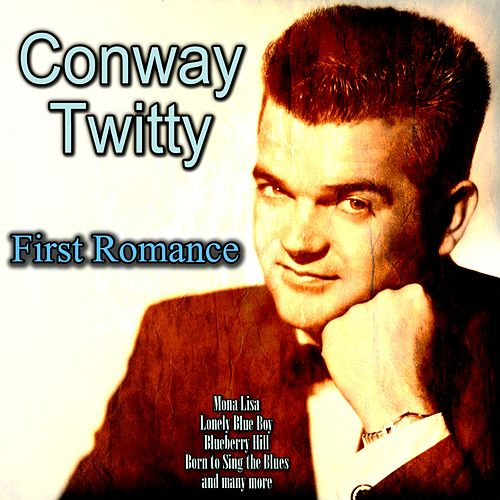 First Romance van Conway Twitty