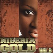 Nigeria Gold, Vol. 8 by Various Artists