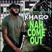 Nah Come Out - Single by Khago