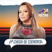 Chega De Conversa (Ao Vivo) de Márcia Fellipe