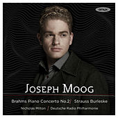 Brahms: Piano Concerto No. 2 & Strauss: Burleske by Joseph Moog