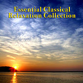Play & Download Essential Classical Relaxation Collection by Various Artists | Napster
