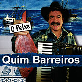 Play & Download O Peixe by Quim Barreiros | Napster