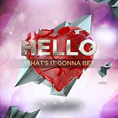 What's It Gonna Be? by Hello