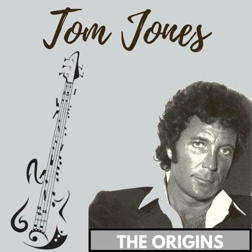 The Origins von Tom Jones