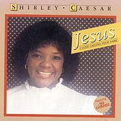 Play & Download Jesus I Love Calling Your Name by Shirley Caesar | Napster
