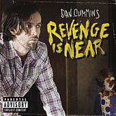 Play & Download Revenge Is Near by Dan Cummins | Napster