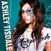 Play & Download Masquerade by Ashley Tisdale | Napster