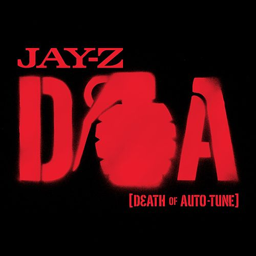 D.O.A. [Death of Auto-Tune] by JAY-Z