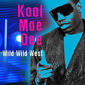 Play & Download Wild Wild West (Re-Recorded / Remastered) by Kool Moe Dee | Napster