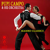 Play & Download Mambo Classics by Pupi Campo | Napster