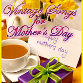 Play & Download Vintage Songs For Mother's Day by Various Artists | Napster