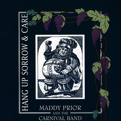 Hang Up Sorrow And Care by Maddy Prior