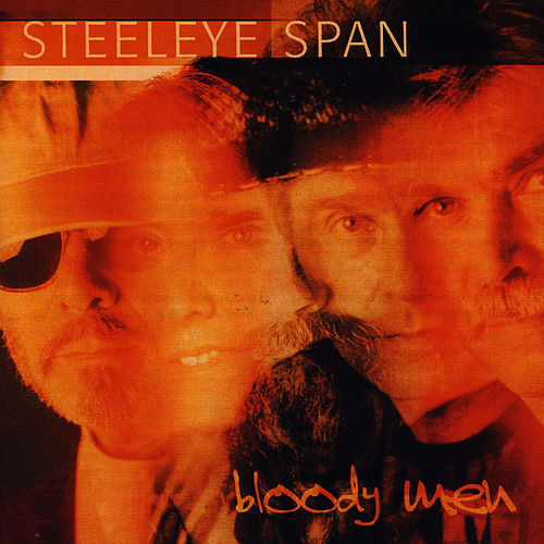 Play & Download Bloody Men by Steeleye Span | Napster