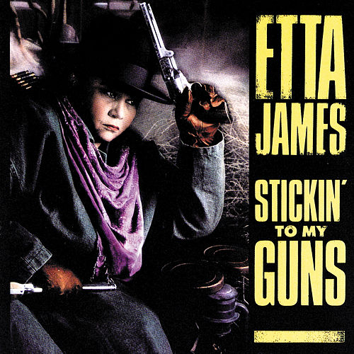Stickin' To My Guns by Etta James