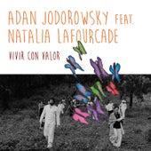 Vivir Con Valor de Adán Jodorowsky