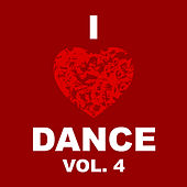 Play & Download I Love Dance Vol. 4 by Various Artists | Napster