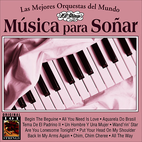 Play & Download Musica Para Soñar -101 Strings Vol.1 by Instrumental 101 Orchestra | Napster