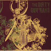 Play & Download Dirty Guv'nahs by The Dirty Guv'nahs | Napster