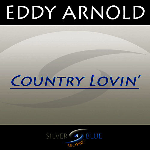 Play & Download Country Lovin' by Eddy Arnold | Napster