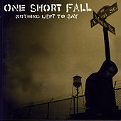 Play & Download Nothing Left To Say by One Short Fall | Napster