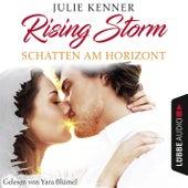 Schatten am Horizont - Rising-Storm-Reihe 1 (Ungekürzt) von Julie Kenner