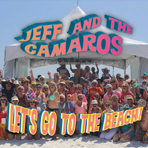 Lets Go to the Beach by Jeff and the Camaros