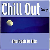 The Path Of Life by Chill Out Boy