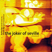 The Joker of Seville Musical by Galt MacDermot