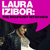 Play & Download Laura Izibor: The Rhapsody Interview by Laura Izibor | Napster