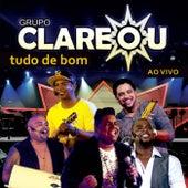 Tudo de Bom (Ao Vivo) by Grupo Clareou