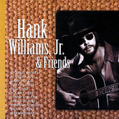 Hank Williams, Jr. & Friends by Hank Williams, Jr.