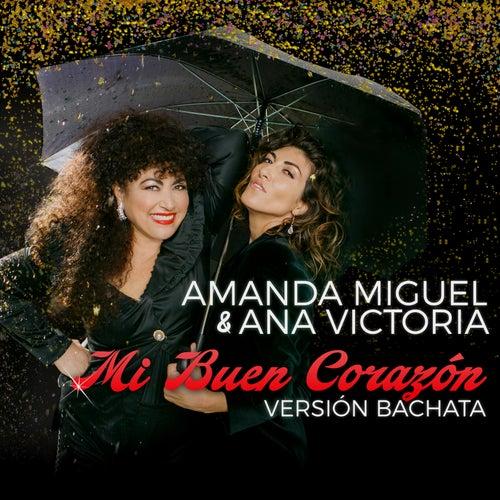 Mi Buen Corazón (Versión Bachata) by Amanda Miguel