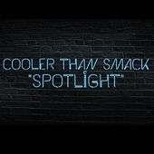 Spotlight (feat. Diastro, Lozzi & Danny Days) by Cooler Than Smack